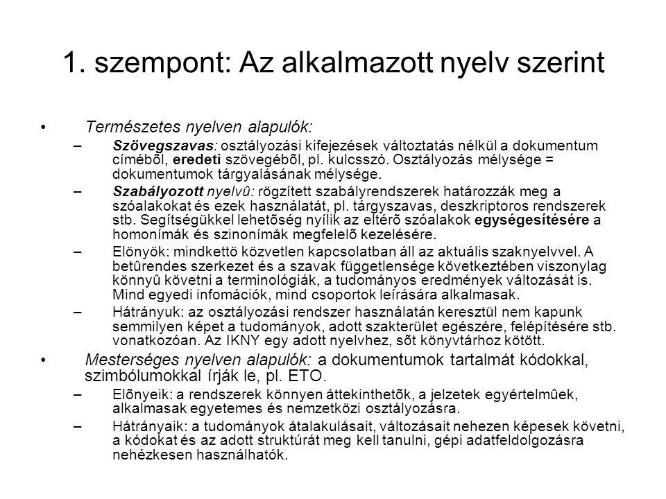 1. szempont: Az alkalmazott nyelv szerint Természetes nyelven alapulók: –Szövegszavas: osztályozási kifejezések változtatás nélkül a dokumentum címébõ