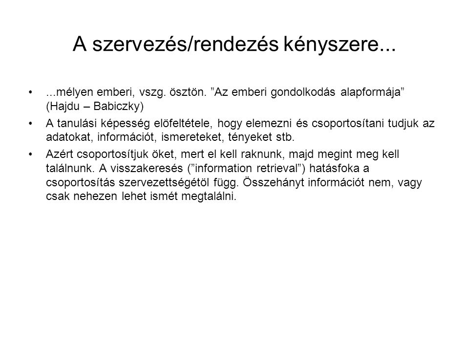 Az alkalmazott nyelv mesterséges nyelv A dokumentumok tartalmát kódokkal, szimbólumokkal írja le, pl.