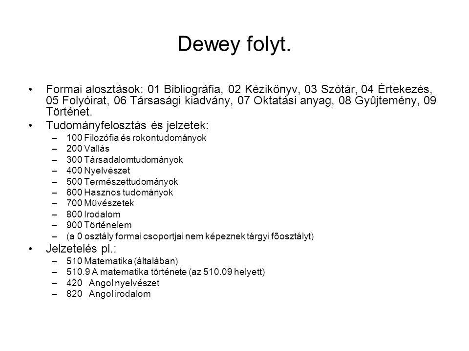 Dewey folyt.