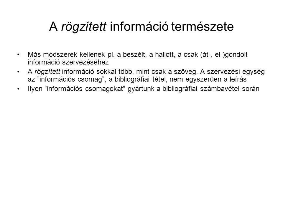 A rögzített információ természete Más módszerek kellenek pl.