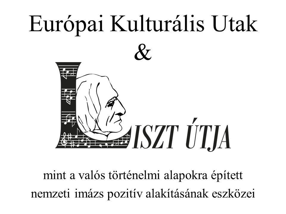 Európai Kulturális Utak & mint a valós történelmi alapokra épített nemzeti imázs pozitív alakításának eszközei