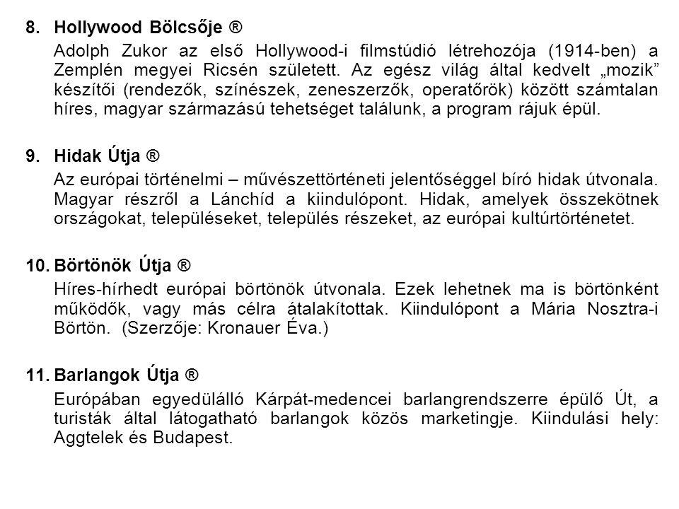 8.Hollywood Bölcsője ® Adolph Zukor az első Hollywood-i filmstúdió létrehozója (1914-ben) a Zemplén megyei Ricsén született.
