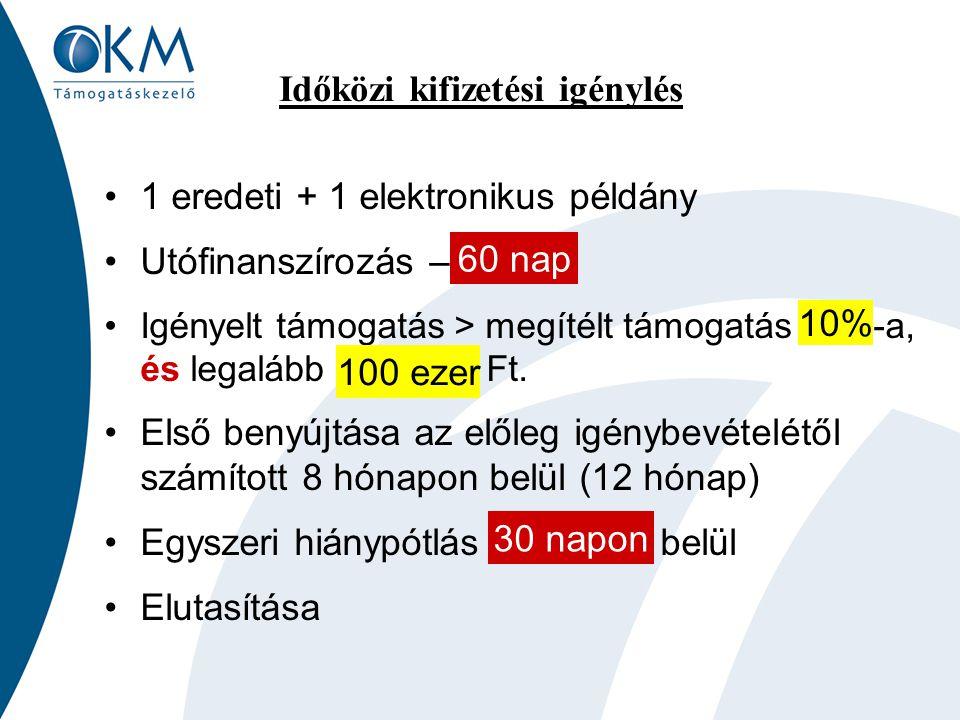 Záró egyenleg kifizetési kérelem Kötelező melléklet: ZPEJ Ezt követően további számlák elfogadására nincs lehetőség 50 MFt felett kötelező könyvvizsgálói igazolás Előleg elszámolása Benyújtási határidő: elszámolhatósági időszak végét követő 1 hónap 1 hónap 50 MFt