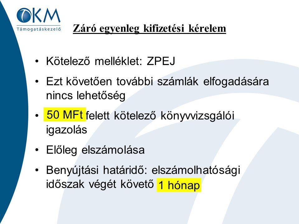 3/C Kifizetés bizonylatokkal kapcsolatos követelmények Bankszámlakivonaton beazonosítást segítő jelzés EMIR-rel való egyezőség Számlához való kapcsolódás Tényleges teljesítést tükröz Hitelesített másolat Járulékok bevallása Nyilatkozatok