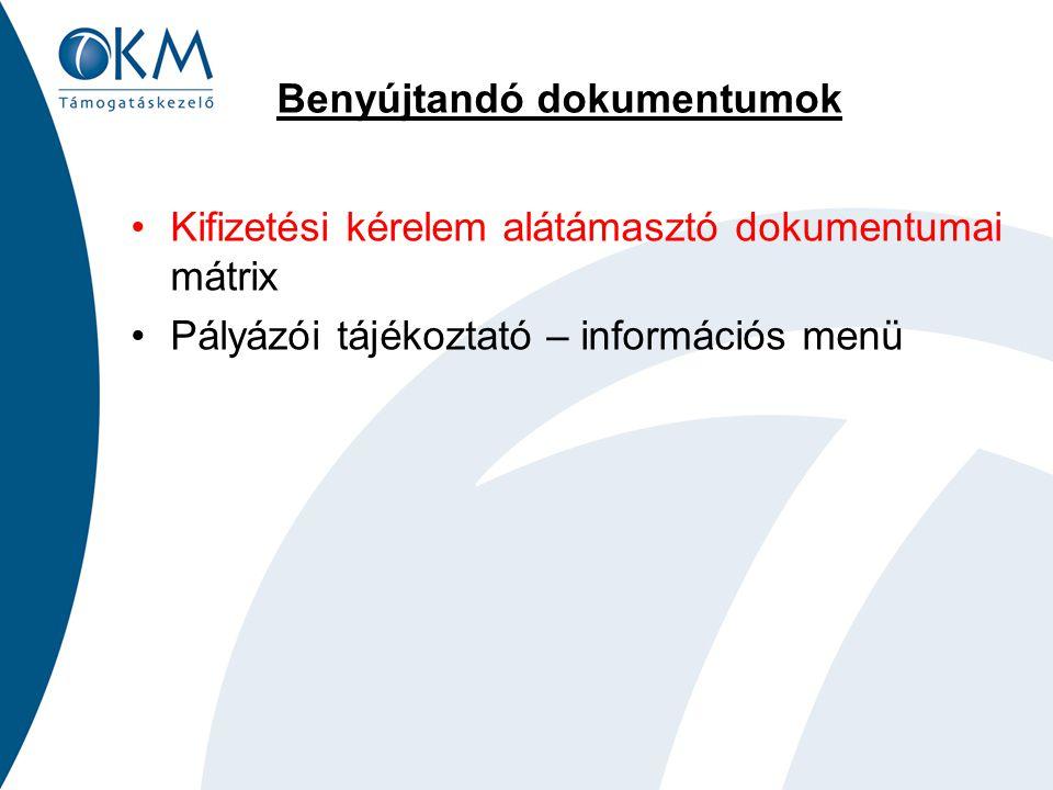Benyújtandó dokumentumok Kifizetési kérelem alátámasztó dokumentumai mátrix Pályázói tájékoztató – információs menü