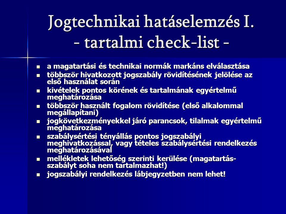 Jogtechnikai hatáselemzés I. - tartalmi check-list - a magatartási és technikai normák markáns elválasztása a magatartási és technikai normák markáns
