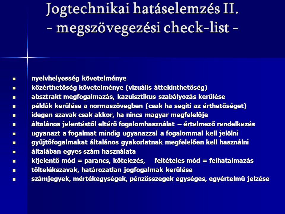 Jogtechnikai hatáselemzés II. - megszövegezési check-list - nyelvhelyesség követelménye nyelvhelyesség követelménye közérthetőség követelménye (vizuál
