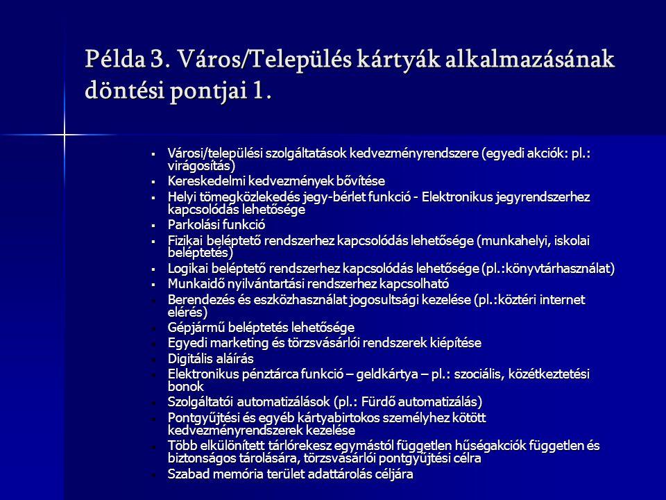Példa 3. Város/Település kártyák alkalmazásának döntési pontjai 1.  Városi/települési szolgáltatások kedvezményrendszere (egyedi akciók: pl.: virágos