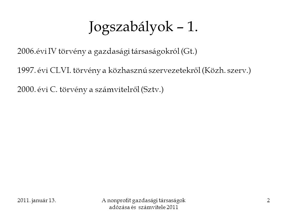 2011.január 13.A nonprofit gazdasági társaságok adózása és számvitele 2011 3 Jogszabályok – 2.