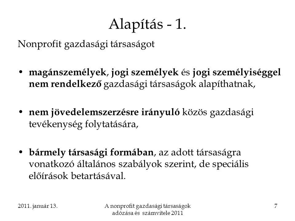 2011.január 13.A nonprofit gazdasági társaságok adózása és számvitele 2011 8 Alapítás – 2.