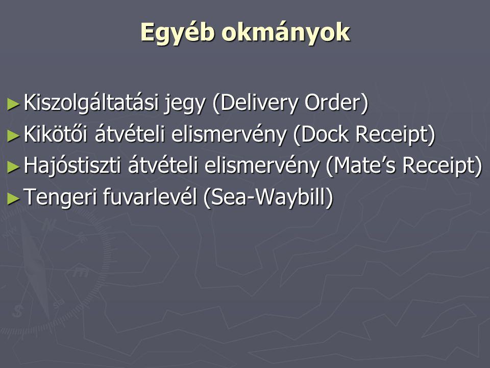 Egyéb okmányok ► Kiszolgáltatási jegy (Delivery Order) ► Kikötői átvételi elismervény (Dock Receipt) ► Hajóstiszti átvételi elismervény (Mate's Receip