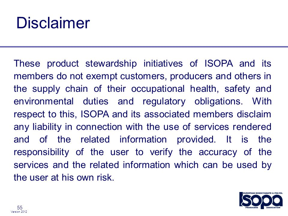 Version 2012 55 These product stewardship initiatives of ISOPA and its members do not exempt customers, producers and others in the supply chain of th