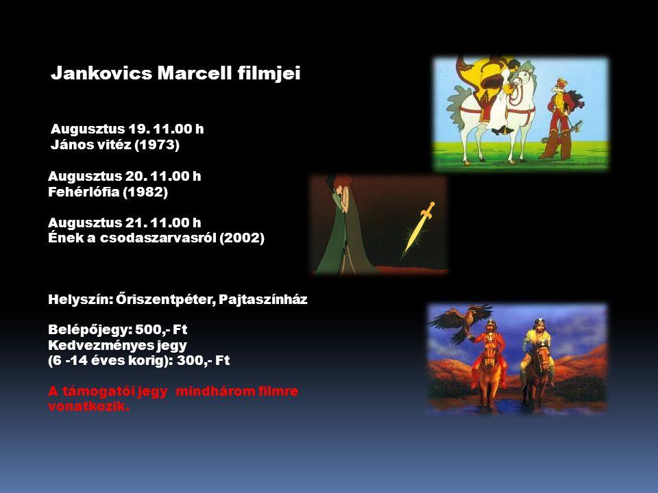 Jankovics Marcell filmjei Augusztus 19. 11.00 h János vitéz (1973) Augusztus 20.