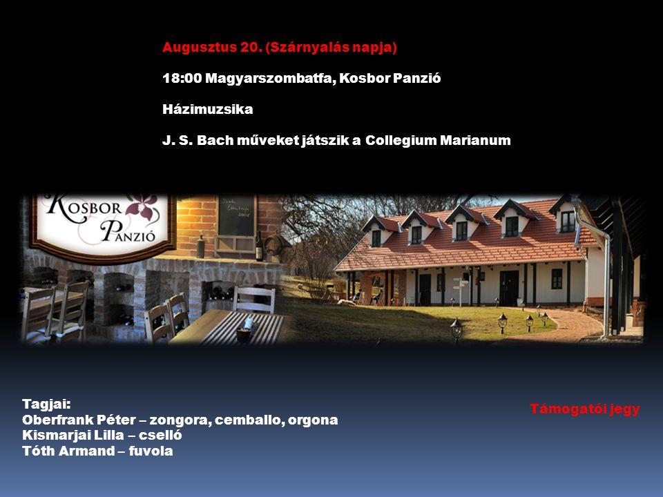 Augusztus 20. (Szárnyalás napja) 18:00 Magyarszombatfa, Kosbor Panzió Házimuzsika J.