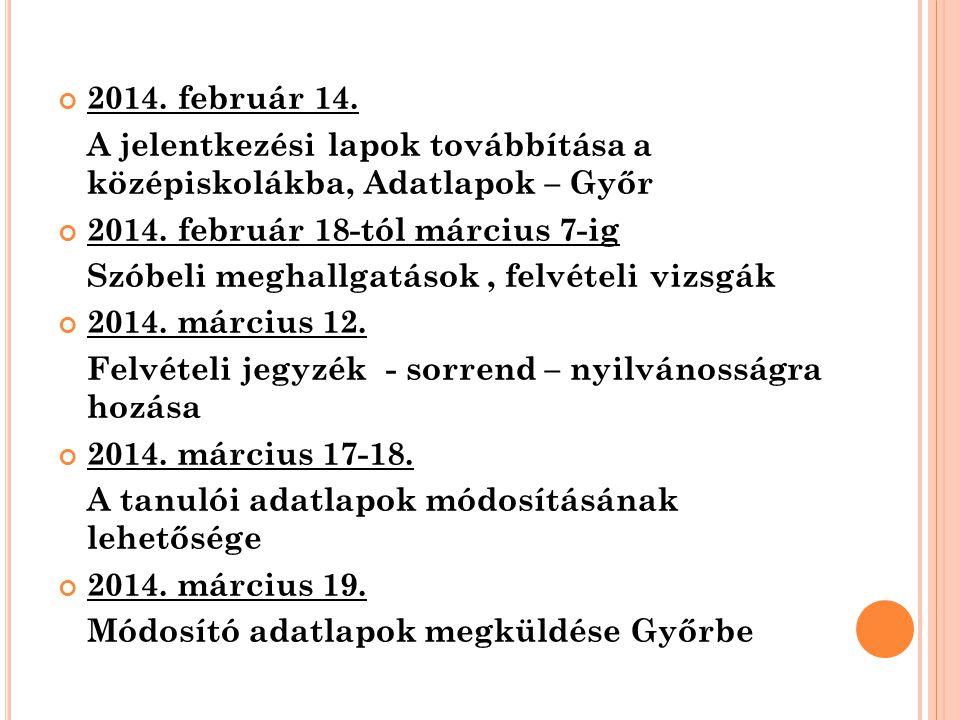 7 2014. február 14. A jelentkezési lapok továbbítása a középiskolákba, Adatlapok – Győr 2014.