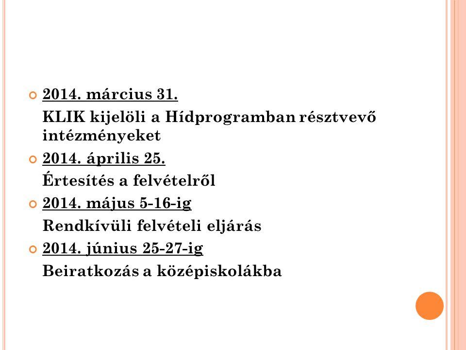 8 2014. március 31. KLIK kijelöli a Hídprogramban résztvevő intézményeket 2014.