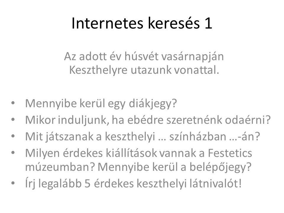 Internetes keresés 1 Az adott év húsvét vasárnapján Keszthelyre utazunk vonattal.