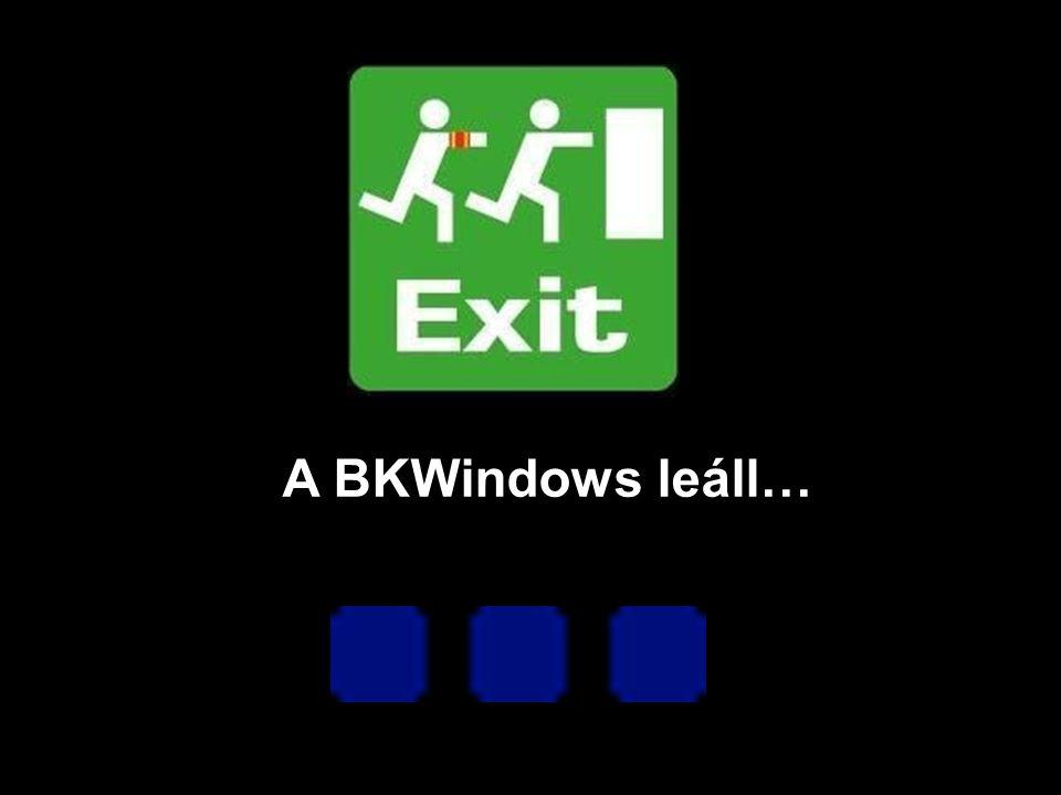 A BKWindows leáll…