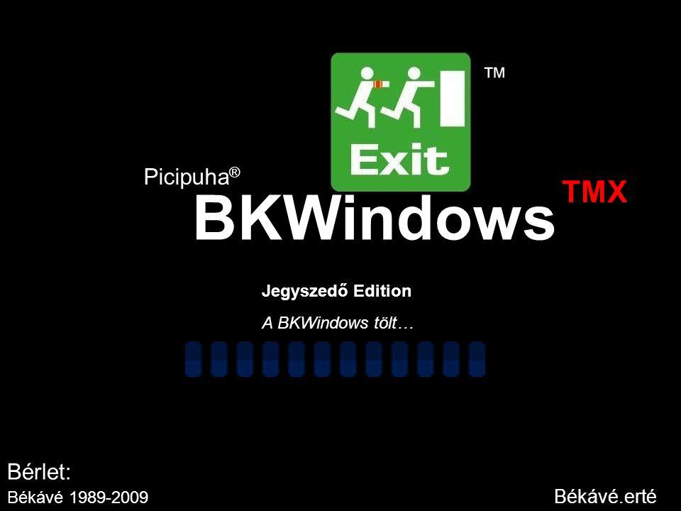 BKWindows Picipuha ® TMX Jegyszedő Edition ™ Bérlet: Békávé 1989-2009 Békávé.erté A BKWindows tölt…