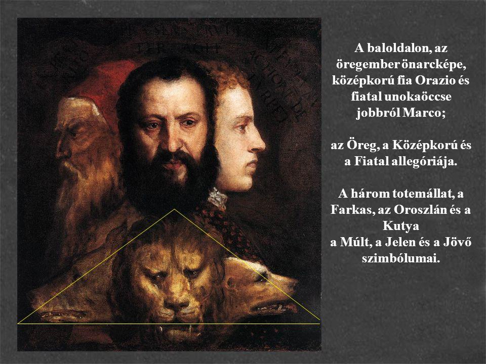 A baloldalon, az öregember önarcképe, középkorú fia Orazio és fiatal unokaöccse jobbról Marco; az Öreg, a Középkorú és a Fiatal allegóriája. A három t