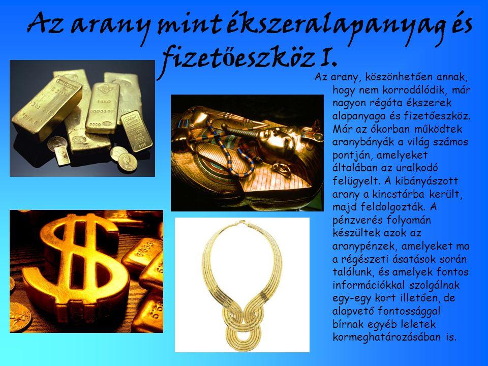 Az arany mint ékszeralapanyag és fizet ő eszköz I.