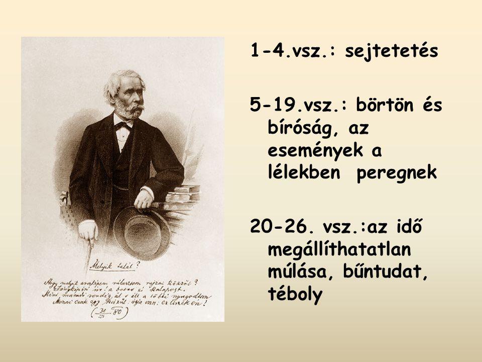 1-4.vsz.: sejtetetés 5-19.vsz.: börtön és bíróság, az események a lélekben peregnek 20-26. vsz.:az idő megállíthatatlan múlása, bűntudat, téboly