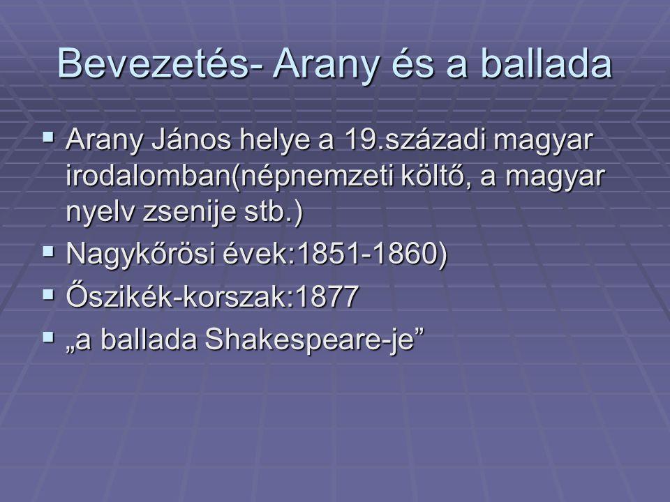 Tárgyalás- a) A ballada  Középkori népköltészeti műfaj(pl.