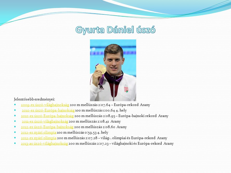 Jelentősebb eredményei: 2009-es úszó-világbajnokság 200 m mellúszás 2:07,64 – Európa-rekord Arany 2009-es úszó-világbajnokság 2010-es úszó-Európa-bajn