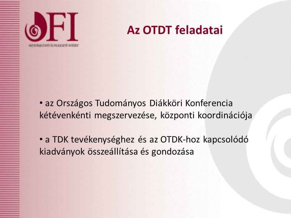 az Országos Tudományos Diákköri Konferencia kétévenkénti megszervezése, központi koordinációja a TDK tevékenységhez és az OTDK-hoz kapcsolódó kiadványok összeállítása és gondozása Az OTDT feladatai