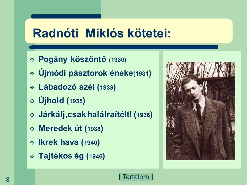 Tartalom 7 Radnóti Miklós élete – képsor, idézetekkel...