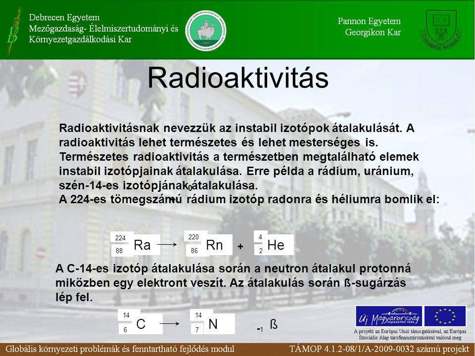 Radioaktivitás Radioaktivitásnak nevezzük az instabil izotópok átalakulását.