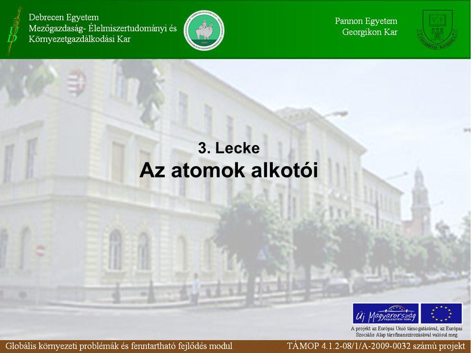Kérdések a leckéhez A szén és oxigén szerkezete A proton- és neutronszám viszonya A H izotópjai Forrás: Dr.