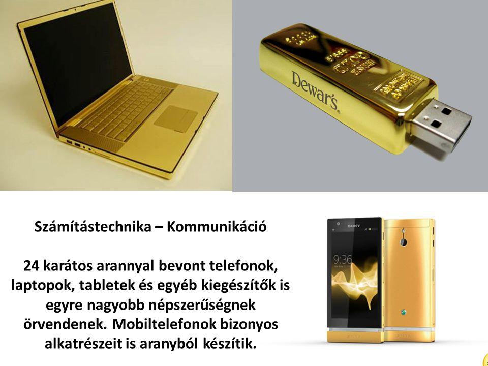Számítástechnika – Kommunikáció 24 karátos arannyal bevont telefonok, laptopok, tabletek és egyéb kiegészítők is egyre nagyobb népszerűségnek örvenden