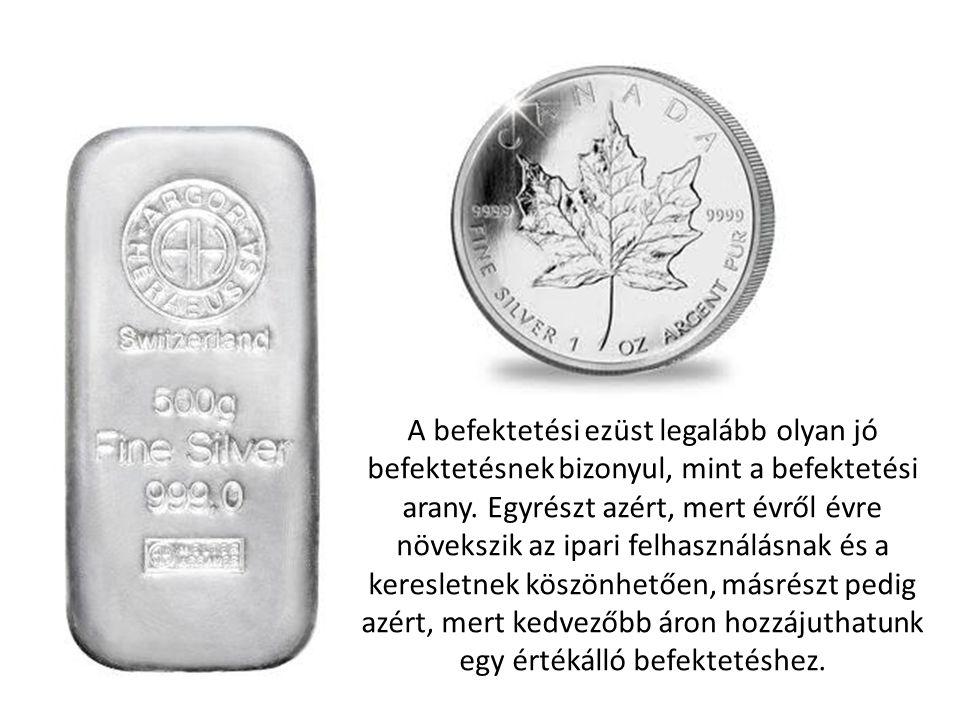 A befektetési ezüst legalább olyan jó befektetésnek bizonyul, mint a befektetési arany. Egyrészt azért, mert évről évre növekszik az ipari felhasználá