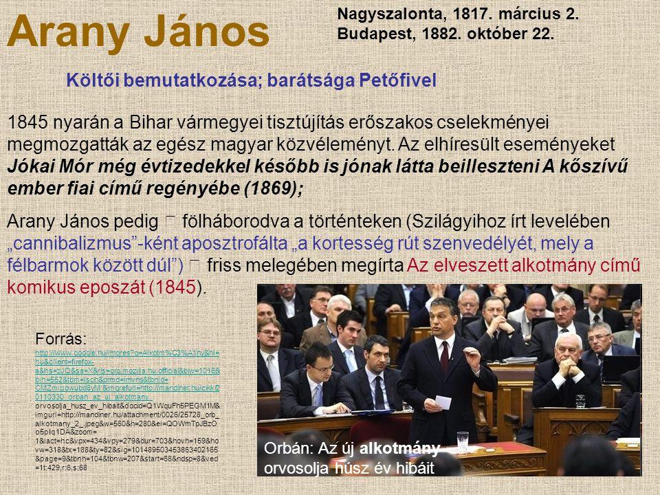Arany János Nagyszalonta, 1817. március 2. Budapest, 1882. október 22. Költői bemutatkozása; barátsága Petőfivel 1845 nyarán a Bihar vármegyei tisztúj
