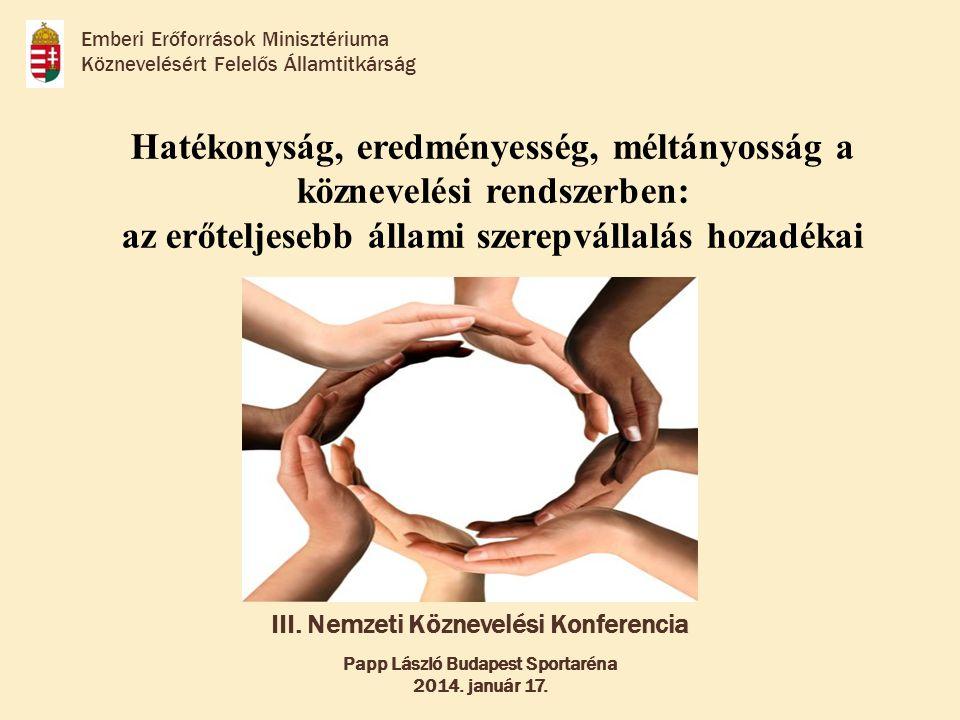 Emberi Erőforrások Minisztériuma Köznevelésért Felelős Államtitkárság Hatékonyság, eredményesség, méltányosság a köznevelési rendszerben: az erőteljes