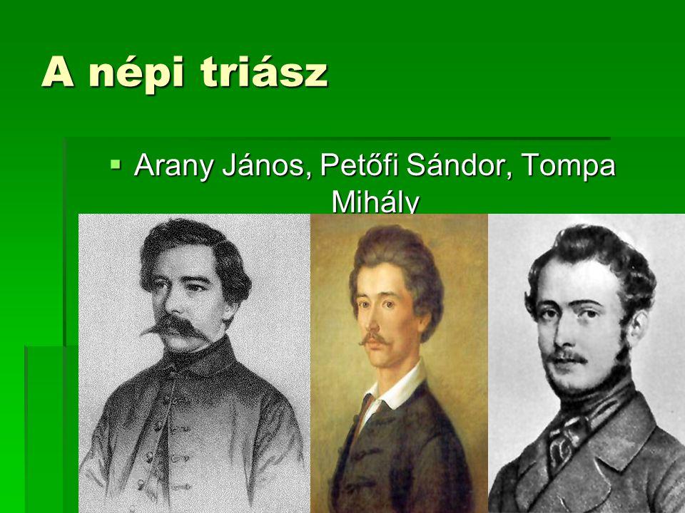 A népi triász  Arany János, Petőfi Sándor, Tompa Mihály