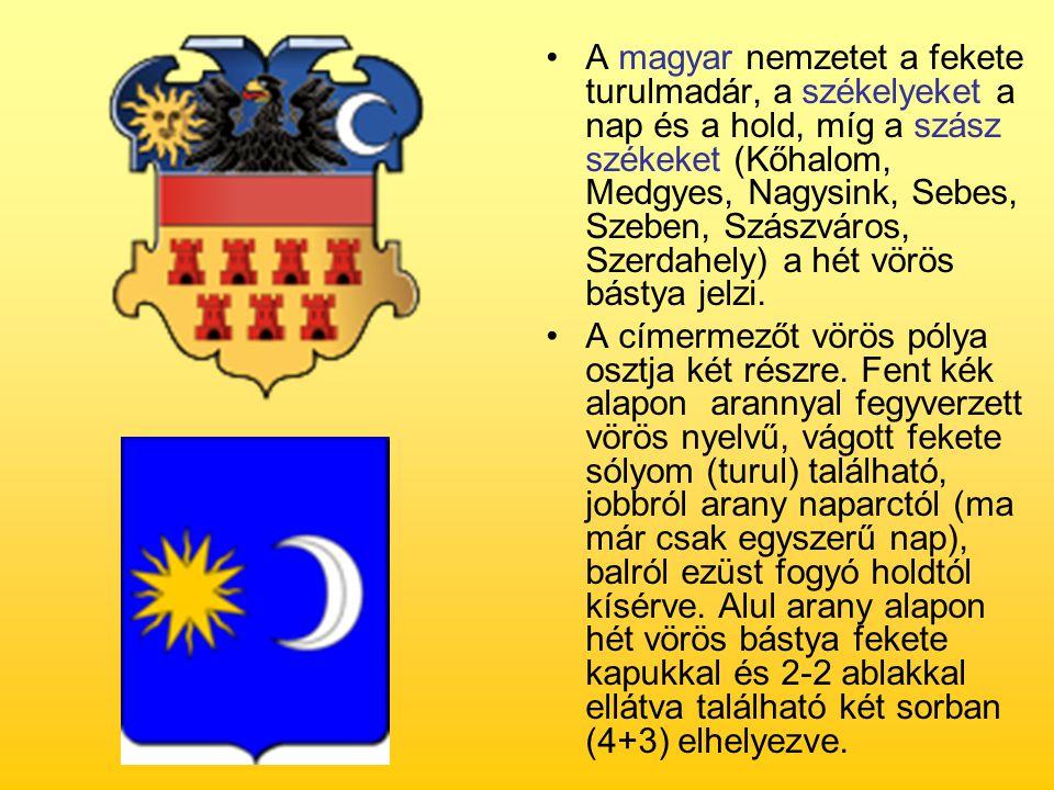 A magyar nemzetet a fekete turulmadár, a székelyeket a nap és a hold, míg a szász székeket (Kőhalom, Medgyes, Nagysink, Sebes, Szeben, Szászváros, Sze