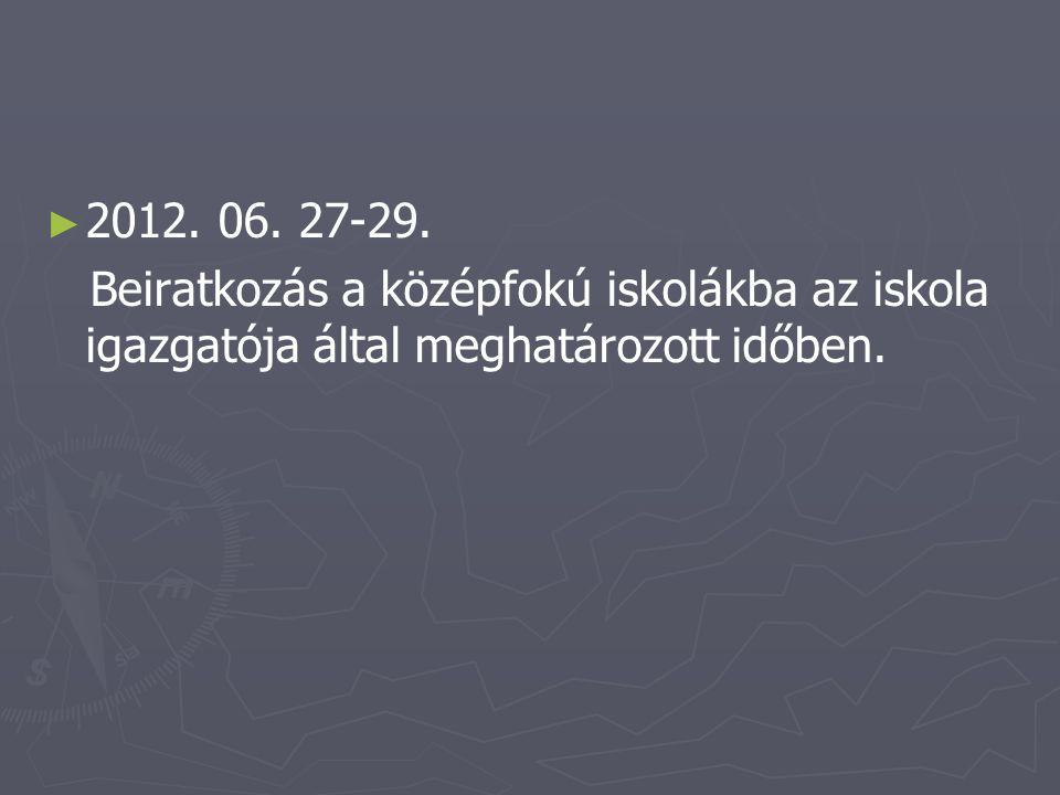 ► ► 2012. 06. 27-29.