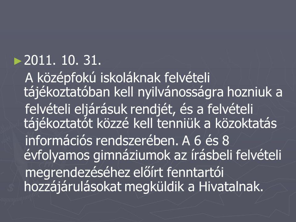 ► ► 2011. 10. 31. A középfokú iskoláknak felvételi tájékoztatóban kell nyilvánosságra hozniuk a felvételi eljárásuk rendjét, és a felvételi tájékoztat