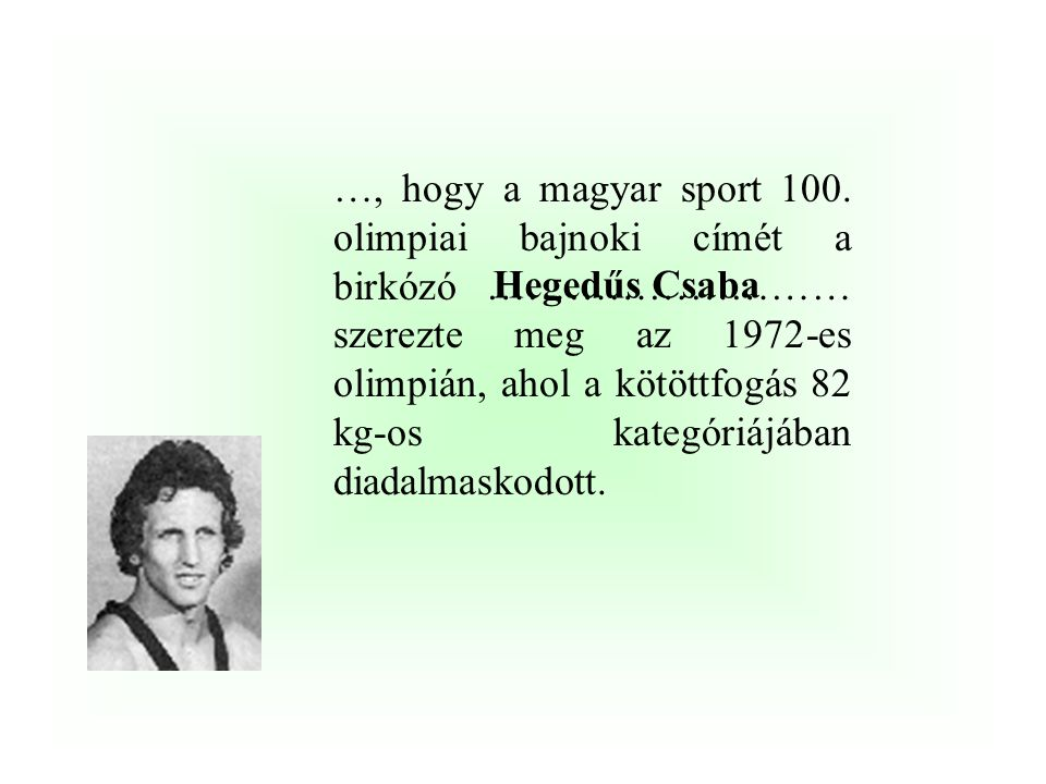 …, hogy az 1952-es olimpián a pillangó úszásnem még nem volt része az olimpiai programnak a nők számára, ám ennek ellenére ……………..aki ennek az új úszá
