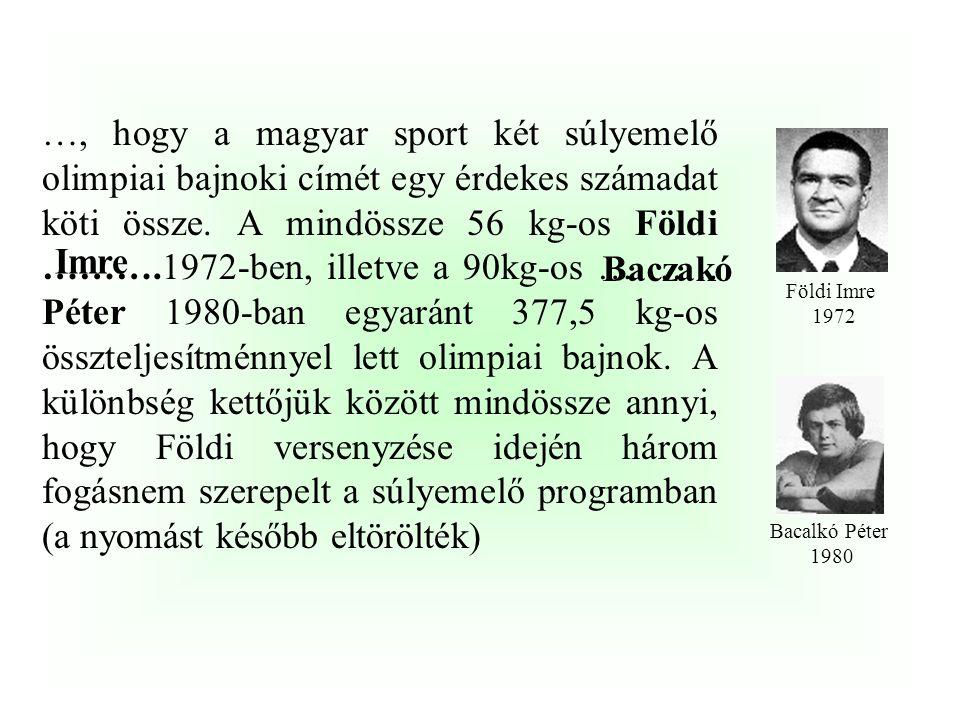 …, hogy a magyar sport 100. olimpiai bajnoki címét a birkózó ……………………… szerezte meg az 1972-es olimpián, ahol a kötöttfogás 82 kg-os kategóriájában di