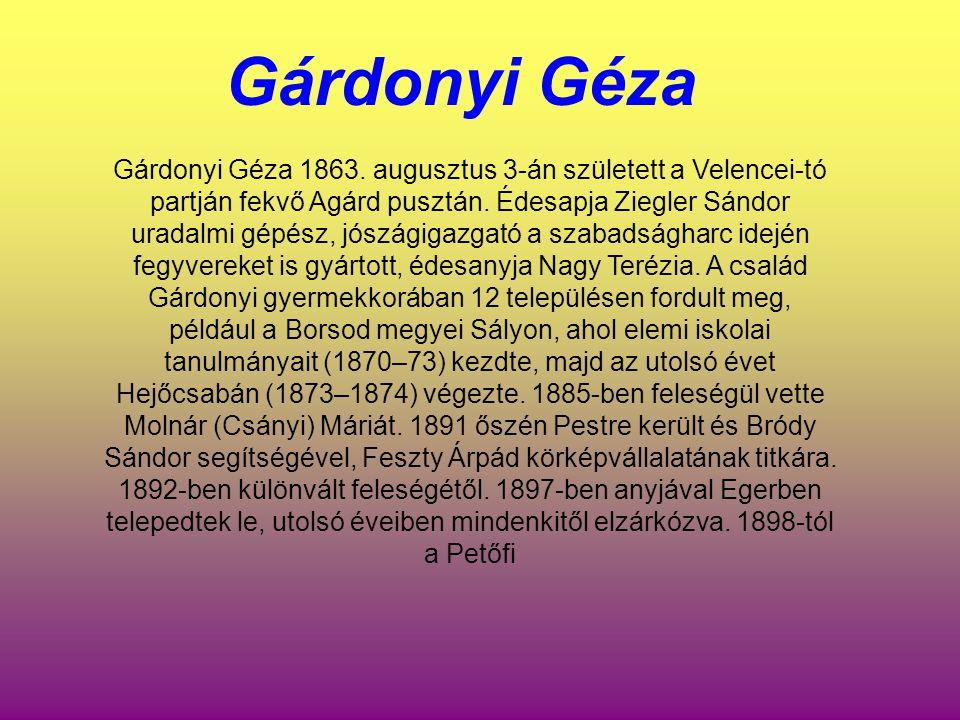 Gárdonyi Géza 1863. augusztus 3-án született a Velencei-tó partján fekvő Agárd pusztán. Édesapja Ziegler Sándor uradalmi gépész, jószágigazgató a szab