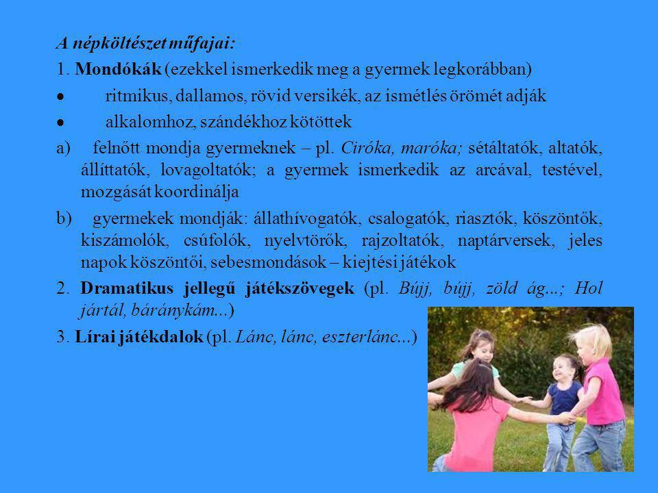 Az irodalmi anyag kiválasztása a különböző korcsoportokban Kiscsoportban A hároméves gyermek megismerő tevékenységében jelentős a ritmikus mozgás, amelyet nyelvi információk kísérnek.