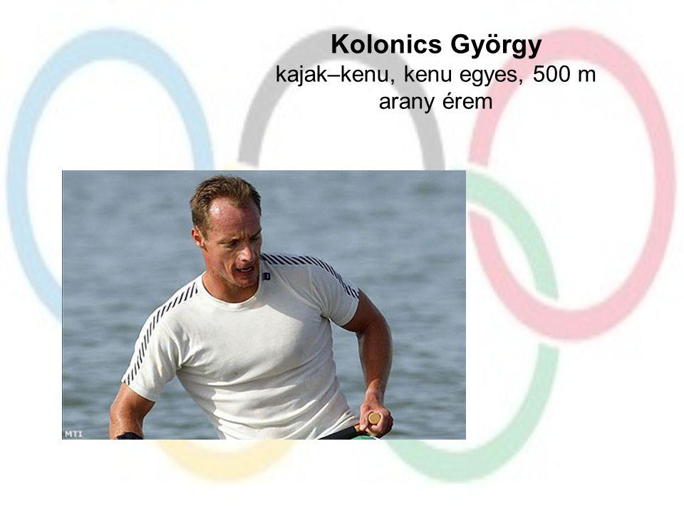 Kolonics György kajak–kenu, kenu egyes, 500 m arany érem