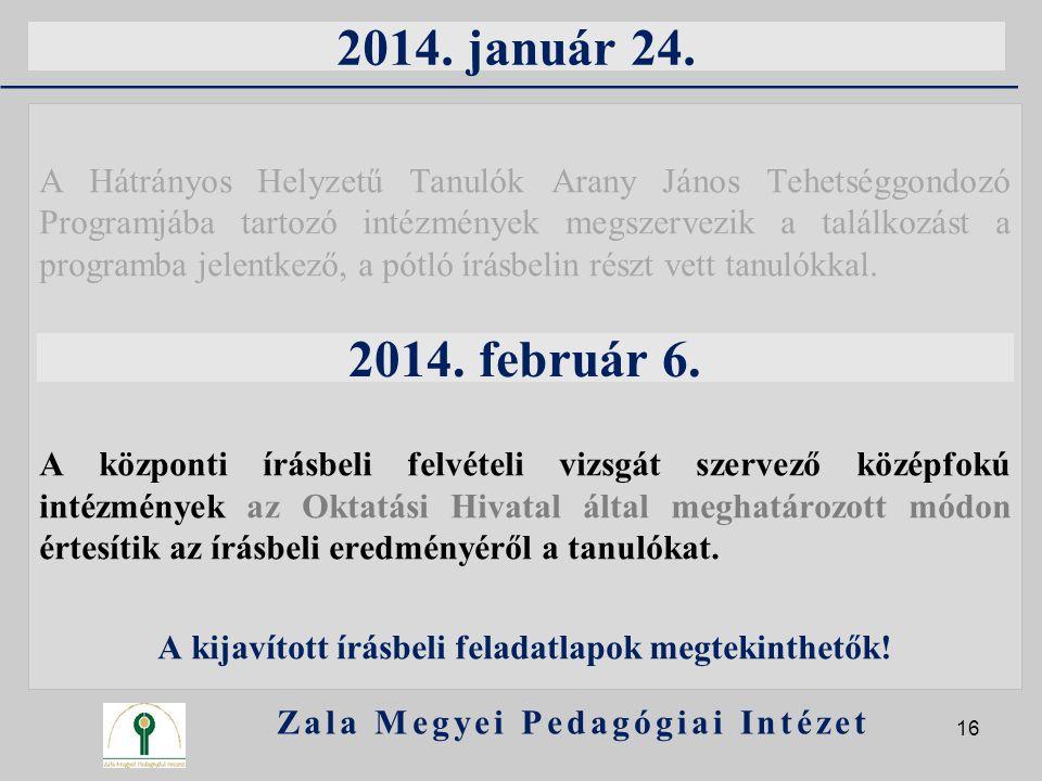 2014. január 24. A Hátrányos Helyzetű Tanulók Arany János Tehetséggondozó Programjába tartozó intézmények megszervezik a találkozást a programba jelen