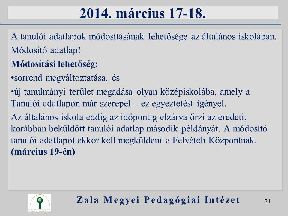 2014. március 17-18. A tanulói adatlapok módosításának lehetősége az általános iskolában. Módosító adatlap! Módosítási lehetőség: sorrend megváltoztat