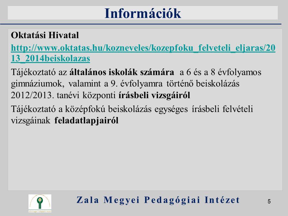 Információk Oktatási Hivatal http://www.oktatas.hu/kozneveles/kozepfoku_felveteli_eljaras/20 13_2014beiskolazas Tájékoztató az általános iskolák számá