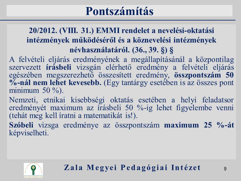 Pontszámítás 20/2012. (VIII. 31.) EMMI rendelet a nevelési-oktatási intézmények működéséről és a köznevelési intézmények névhasználatáról. (36., 39. §