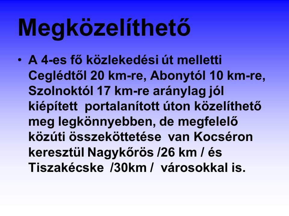 Megközelíthető A 4-es fő közlekedési út melletti Ceglédtől 20 km-re, Abonytól 10 km-re, Szolnoktól 17 km-re aránylag jól kiépített portalanított úton